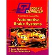 Classroom Manual for Automotive Brake Systems: Shop Manual for Automotive Brake Systems