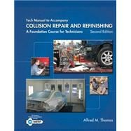 Tech Manual for Thomas/Jund�s Collision Repair and Refinishing: A Foundation Course for Technicians, 2nd