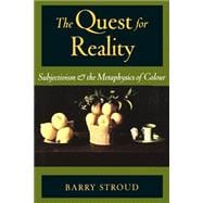 The Quest for Reality Subjectivism & the Metaphysics of Colour