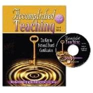Accomplished Teaching: The Key To National Board Certification W/ CD