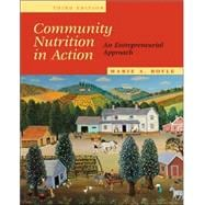 Community Nutrition in Action An Entrepreneurial Approach (with InfoTrac)