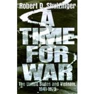 A Time for War; The United States and Vietnam, 1941-1975