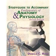 Fundamentals of Anatomy and Physiology: Study Guide