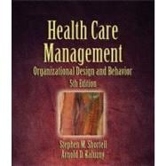 Health Care Management : Organization Design and Behavior