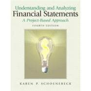 Understanding and Analyzing Financial Statements : A Project-Based Approach