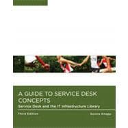 A Guide to Service Desk Concepts, 3rd Edition
