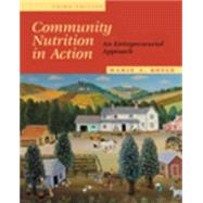 Community Nutrition in Action: An Entrepreneurial Approach (Non Info Trac Version)