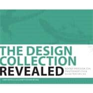The Design Collection Revealed Adobe Indesign CS4, Adobe Photoshop CS4, and Adobe Illustrator CS4