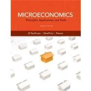 Microeconomics Principles, Applications and Tools plus NEW MyEconLab with Pearson eText (1-semester access) -- Access Card Package