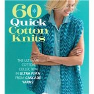 60 Quick Cotton Knits The Ultimate Cotton Collection in Ultra Pima? from Cascade Yarns®