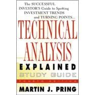 Study Guide for Technical Analysis Explained : The Successful Investor's Guide to Spotting Investment Trends and Turning Points