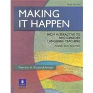 Making It Happen : From Interactive to Participatory Language Teaching: A More Critical View of Theory and Practice