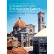A Short History Of Renaissance And Reformation Europe- (Value Pack w/MySearchLab)