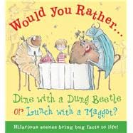 Dine With a Dung Beetle or Lunch With a Maggot?