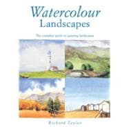 Watercolour Landscapes The Complete Guide to Painting Landscapes