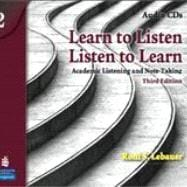 Learn to Listen, Listen to Learn 2 Academic Listening and Note-Taking, Classroom Audio CD