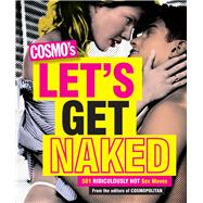 Cosmo's Let's Get Naked 501 Ridiculously Hot Sex Moves