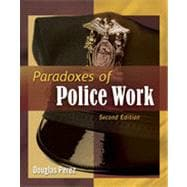 Paradoxes of Police Work, 2nd Edition