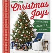 Country Living Christmas Joys Decorating * Crafts * Recipes