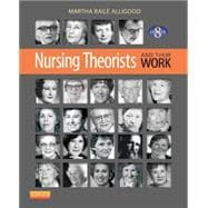 Nursing Theorists and Their Work, 8/E