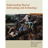 Understanding Physical Anthropology and Archaeology (with InfoTrac)