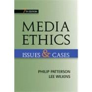 Media Ethics : Issues and Cases