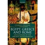 Egypt, Greece, and Rome Civilizations of the Ancient Mediterranean