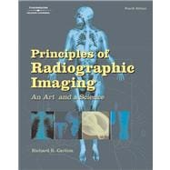 Principles of Radiographic Imaging : An Art and a Science