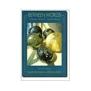 Between Worlds : A Reader, Rhetoric and Handbook