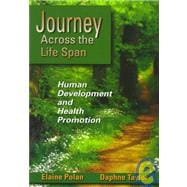 Journey Across the Life Span : Human Development and Health Promotion