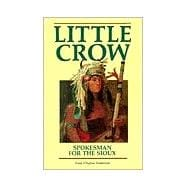 Little Crow, Spokesman for the Sioux 9780873511964R