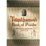 Tutankhamun's Book of Puzzles Riddles & Enigmas Inspired by the Great Pharaoh