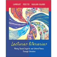 Lecturas Literarias : Moving Toward Linguistic and Cultural Fluency Through Literature