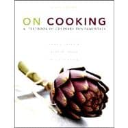 On Cooking A Textbook of Culinary Fundamentals and Study Guide for On Cooking: A Textbook of Culinary Fundamentals Package