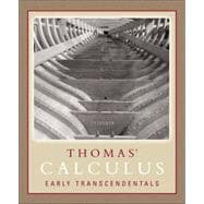 Thomas' Calculus Early Transcendentals (Single Variable, Chs. 1-11) Paperback Version
