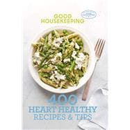 Good Housekeeping 400 Heart Healthy Recipes & Tips