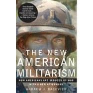 The New American Militarism How Americans Are Seduced by War