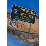 World is a Text, The: The Writing, Reading, and Thinking About Culture and Its Contexts