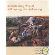 Understanding Physical Anthropology and Archaeology (Non-InfoTrac Version)