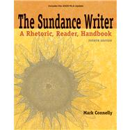 The Sundance Writer A Rhetoric, Reader, Handbook, 2009 MLA Update Edition