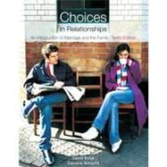 Choices in Relationships: An Introduction to Marriage and the Family, 10th Edition