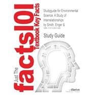 Outlines & Highlights for Environmental Science: A Study of Interrelationships