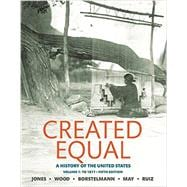Created Equal A History of the United States, Volume 1