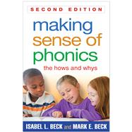 Making Sense of Phonics, Second Edition The Hows and Whys