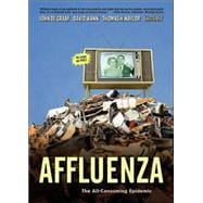 Affluenza : The All-Consuming Epidemic
