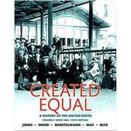 Created Equal A History of the United States, Volume 2