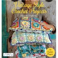 Vintage Style Crochet Projects: 32 Crochet Projects 9786059192002R