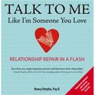 Talk to Me Like I'm Someone You Love, Revised Edition : Relationship Repair in a Flash