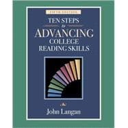 Ten Steps to Advancing College Reading Skills: Reading Level: 9-13