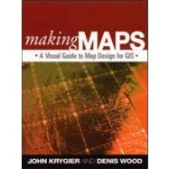 Making Maps A Visual Guide to Map Design for GIS